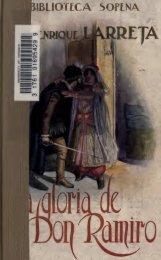 La gloria de don Ramiro; una vida en tiempos de Felipe segundo ...