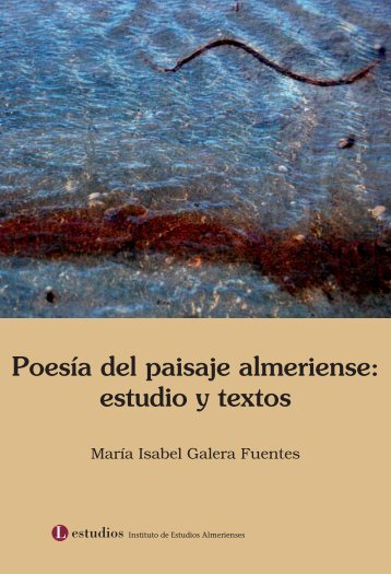 Poesía del paisaje almeriense - Diputación Provincial de Almería