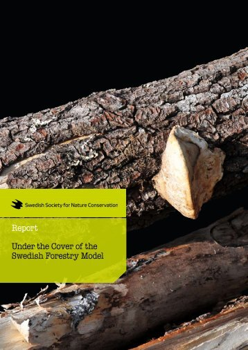 Report Under the Cover of the Swedish Forestry Model - Robin Wood