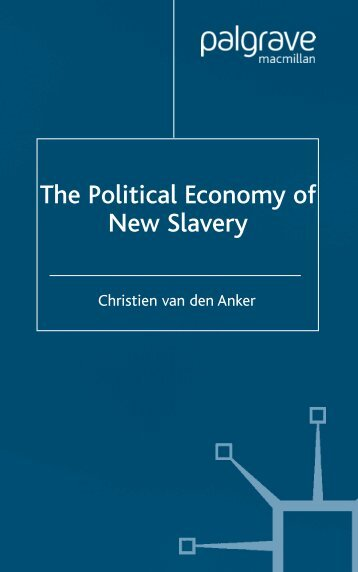 POLITICAL%20ECONOMY%20The%20political%20economy%20of%20new%20slavery
