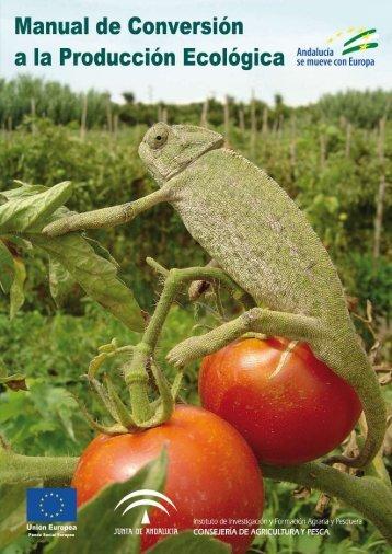 Manual de conversión a la producción ecológica - Junta de Andalucía