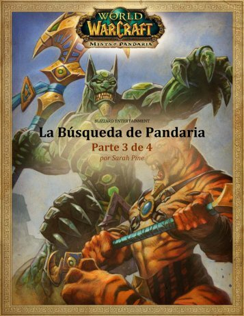 La Búsqueda de Pandaria - Blizzard Entertainment