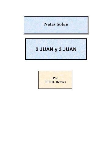Notas Sobre 2 Juan y 3 Juan - Bill H. Reeves enseña