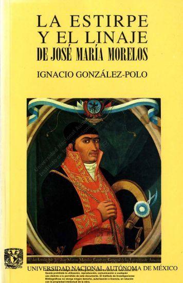 La estirpe y el linaje de José María Morelos - Introducción - UNAM