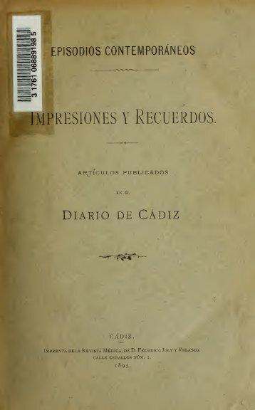 Impresiones y recuerdos; artículos publicados en el Diario de Cádiz