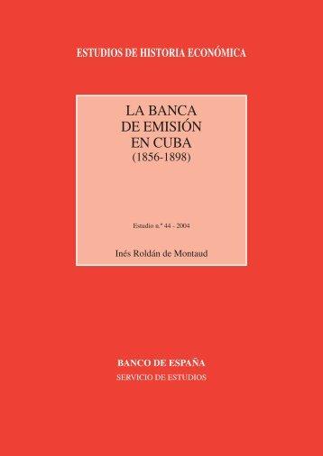 La banca de emisión en Cuba (1856-1898 - Consejo Superior de ...