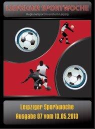 Leipziger Sportwoche - Regionale Fußball Zeitung - Ausgabe 07 vom 13.05.2013