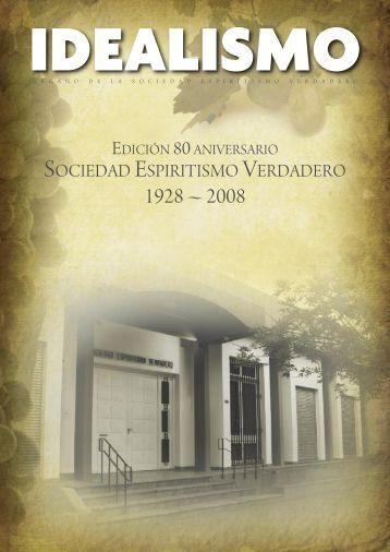 Revista Idealismo 80 Aniversario - Sociedad Espiritismo Verdadero