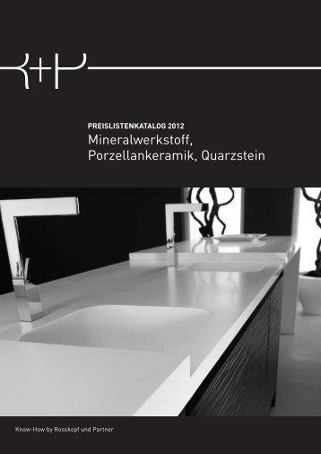 Mineralwerkstoff, Porzellankeramik, Quarzstein - Rosskopf + Partner