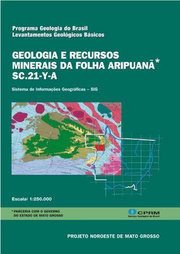Geologia e Recursos Minerais da Folha Aripuanã - CPRM