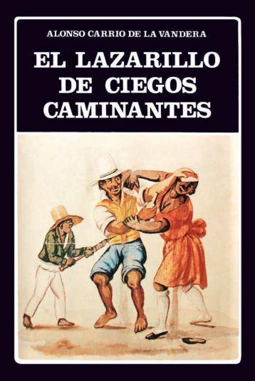 EL LAZARILLO DE CIEGOS CAMINANTES - iberoamericanaliteratura