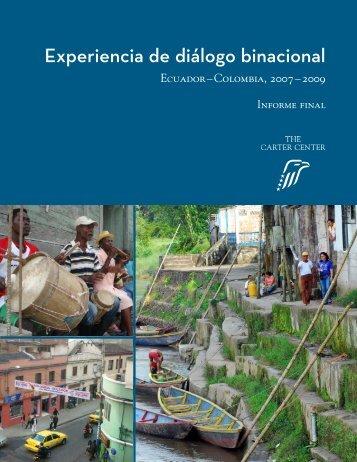 Experiencia de diálogo binacional, Ecuador ... - The Carter Center