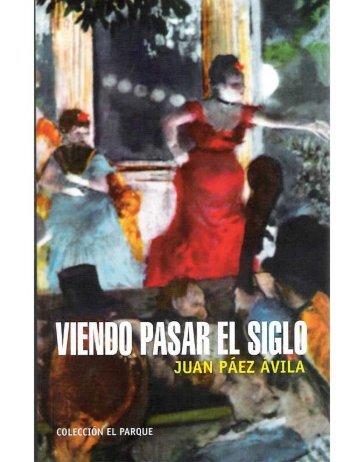 Viendo Pasar El Siglo (2006) - Juan Páez Ávila