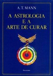 7 - A ASTROLOGIA E A ARTE DE CURAR - Naturologia é Vida!