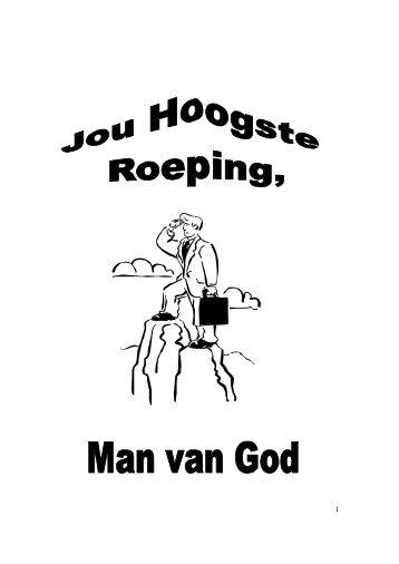 Jou Hoogste roeping Man van God - Kanaan Ministries