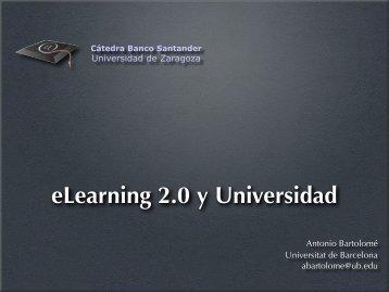eLearning 2.0 y Universidad - Universidad de Zaragoza