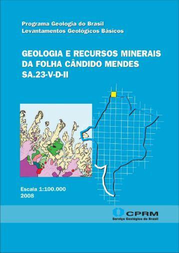 Geologia e Recursos Minerais da Folha Cândido Mendes - CPRM