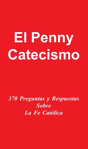 El Penny Catecismo - Magnificat Institute Press