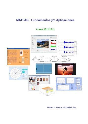 MATLAB. Fundamentos y/o Aplicaciones Curso 2011/2012