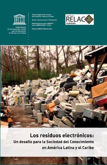 Los residuos electrónicos – Un desafío para la Sociedad - Unesco