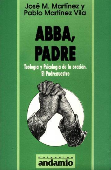 Abba, Padre (Teología y Psicología de la Oración) - iglesia ...