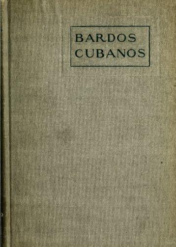 Bardos cubanos; antología de las mejores poesías líricas de ...
