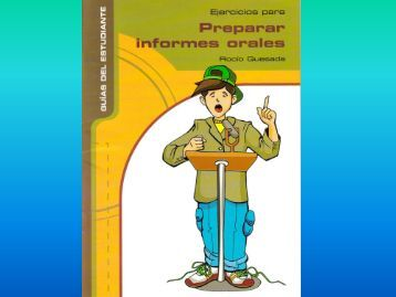Ejercicios para Preparar Informes Orales.