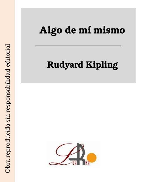 Hasta aquí Cordelia pantalla  Algo de mí mismo Rudyard Kipling - Ataun