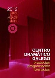 Dossier Centro Dramático Galego 2012 - Xunta de Galicia ...