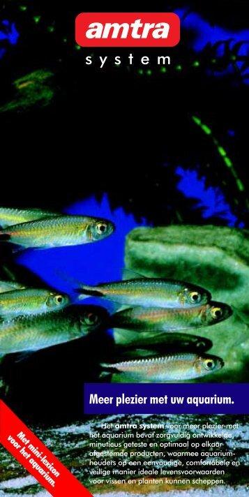 Meer plezier met uw aquarium. - Amtra
