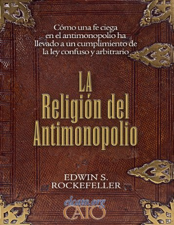La religión del antimonopolio - ElCato.org