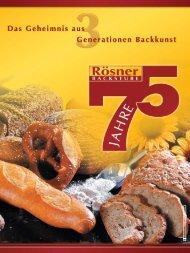 Das Geheimnis aus 3 Generationen Backkunst - Roesner-backstube ...