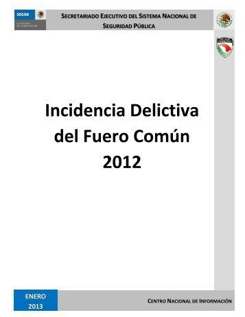Incidencia Delictiva del Fuero Común 2012 - Secretariado Ejecutivo