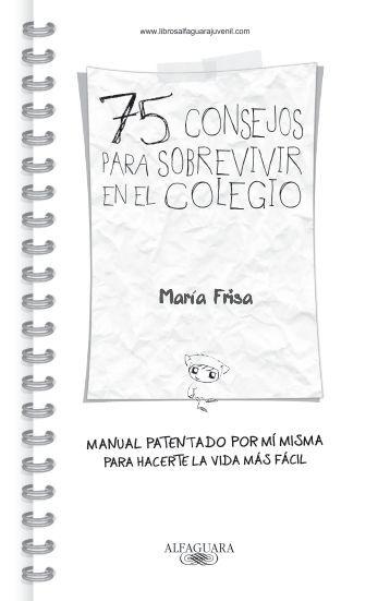 75 Consejos para sobrevivir en el colegio - Alfaguara Juvenil