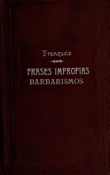 Frases impropias, barbarismos, solecismos y extranjerismos de uso ...