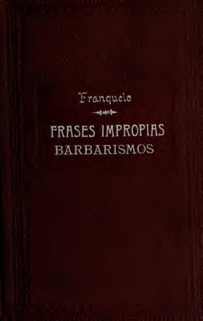 Frases Impropias Barbarismos Solecismos Y Extranjerismos
