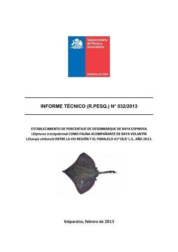 INFORME TÉCNICO (R.PESQ.) N° 032/2013 - Subsecretaría de Pesca