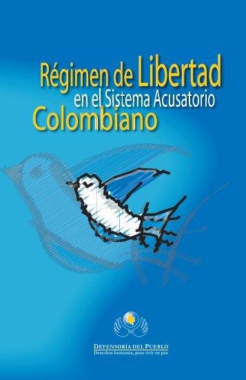 Régimen de Libertad en el Sistema Acusatorio Colombiano