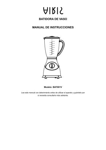 BATIDORA DE VASO MANUAL DE INSTRUCCIONES - Airis Support