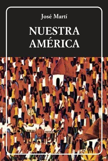 José Martí - Nuestra América - Fundación Infocentro