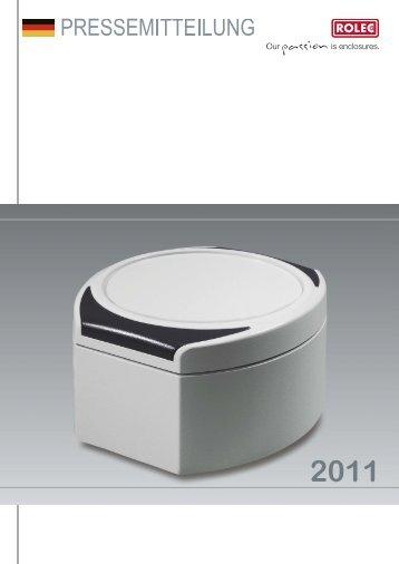 Pressemappe 2011 - ROLEC Gehäuse-Systeme GmbH