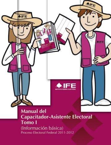 Manual del Capacitador-Asistente Electoral Tomo I (Información