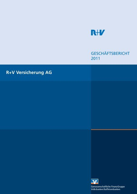 Geschäftsbericht R+V Versicherung AG 2011 (PDF 753,6 KB)