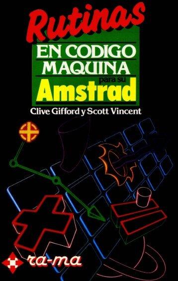 Rutinas en Codigo Maquina para su Amstrad - La Biblioteca de los ...
