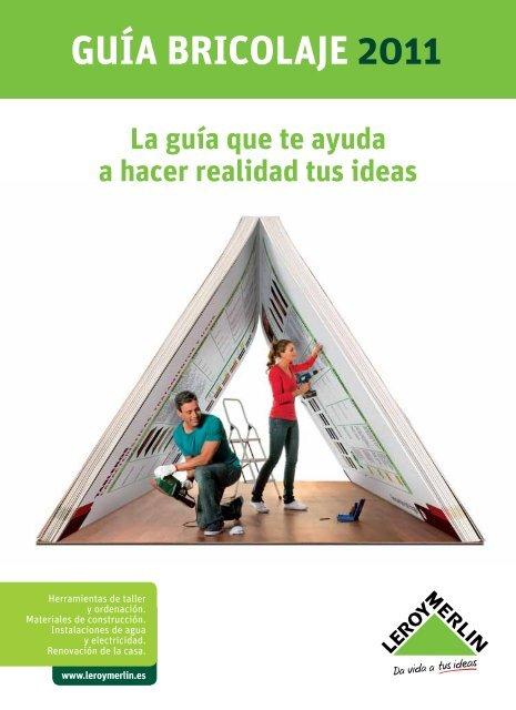 Guía Bricolaje 2011 Leroy Merlin