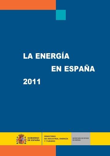 la energía españa 2011 - Ministerio de Industria, Energía y Turismo