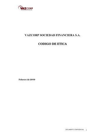 VAZCORP SOCIEDAD FINANCIERA S.A. CODIGO DE ETICA