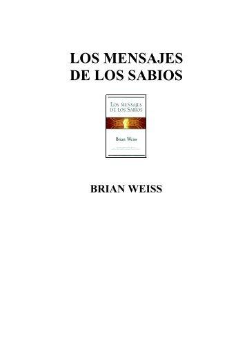 Weiss, Brian - Los Mensajes de los Sabios - La Hipnosis como ...