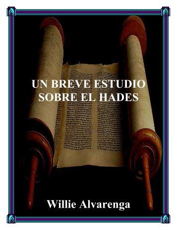 UN BREVE ESTUDIO SOBRE EL HADES Willie Alvarenga