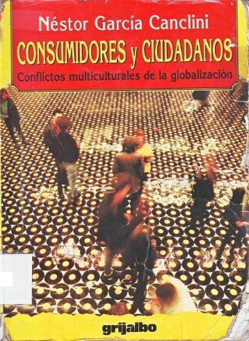 """García Canclini, N. (1995). """"Consumidores y ... - antroporecursos"""